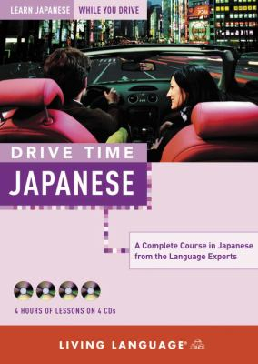 Drive Time: Japanese: Learn Japanese While You Drive 9781400021284