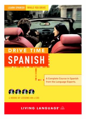 Drive Time: Spanish (CD): Learn Spanish While You Drive 9781400021819