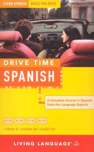 Drive Time: Spanish (Cassette): Learn Spanish While You Drive 9781400021840
