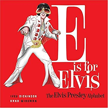 E Is for Elvis: The Elvis Presley Alphabet 9781401602406