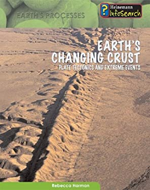 Earth's Changing Crust: Plate Tectonics & Extreme Events 9781403470560