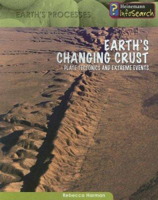 Earth's Changing Crust: Plate Tectonics & Extreme Events 9781403470638