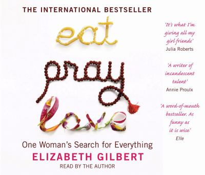 Eat, Pray, Love: One Woman's Search for Everything 9781408800126