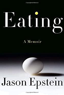 Eating: A Memoir 9781400042968