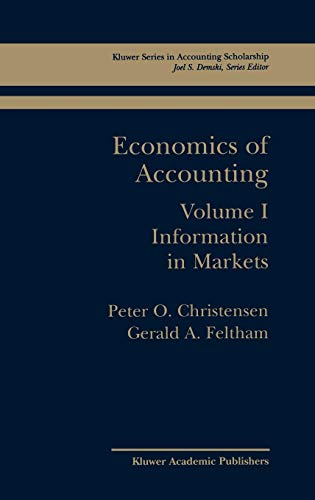Economics of Accounting: Volume I: Information in Markets