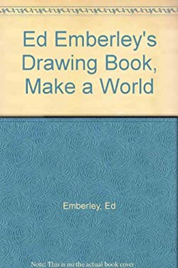 Ed Emberley's Drawing Book: Make a World - Emberley, Ed