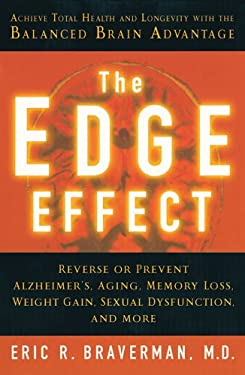 The Edge Effect: Achieve Total Health and Longevity with the Balanced Brain Advantage 9781402722479