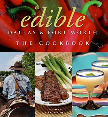 Edible Dallas & Fort Worth: The Cookbook 9781402785566