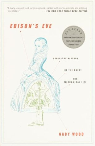 Edison's Eve: A Magical History of the Quest for Mechanical Life 9781400031580