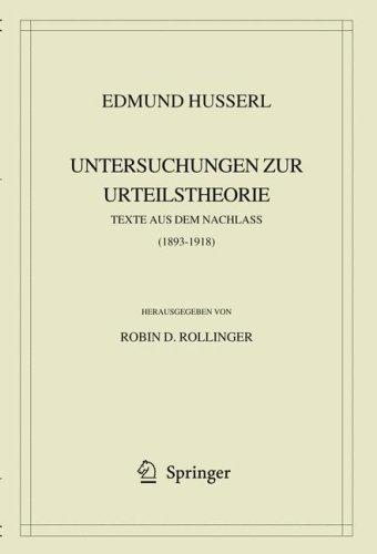 Edmund Husserl. Untersuchungen Zur Urteilstheorie: Texte Aus Dem Nachlass (1893-1918) 9781402068966