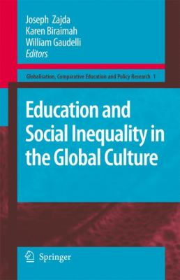 Education and Social Inequality in the Global Culture 9781402069260