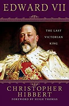 Edward VII: The Last Victorian King 9781403983770