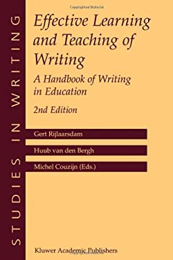 Effective Learning and Teaching of Writing: A Handbook of Writing in Education 9781402027246