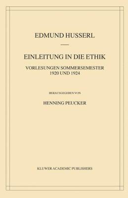 Einleitung in Die Ethik: Vorlesungen Sommersemester 1920 Und 1924 9781402019944