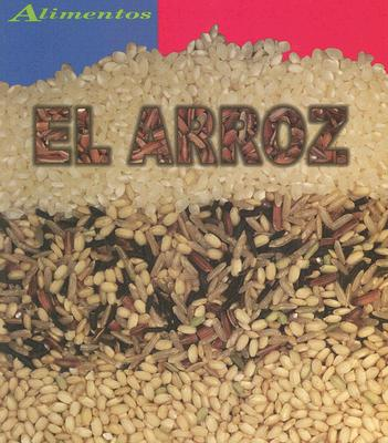 El Arroz = Rice 9781403437440