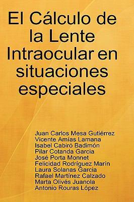 El Clculo de La Lente Intraocular En Situaciones Especiales 9781409240341