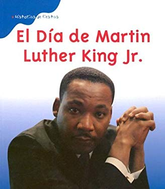 El Dma de Martin Luther King, JR. (Martin Luther King, JR. Day) 9781403430274