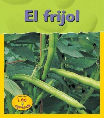 El Frijol = Bean 9781403468741