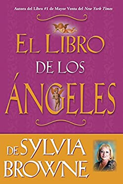 El Libro de los Angeles de Sylvia Browne 9781401916800