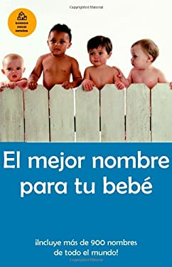 El Mejor Nombre Para Tu Beb? = The Best Names for Your Baby 9781400002085