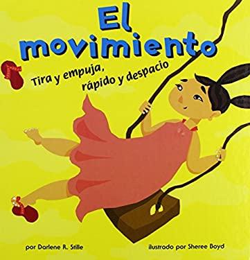 El Movimiento: Tira y Empuja, Rapido y Despacio = El Movimiento 9781404832220