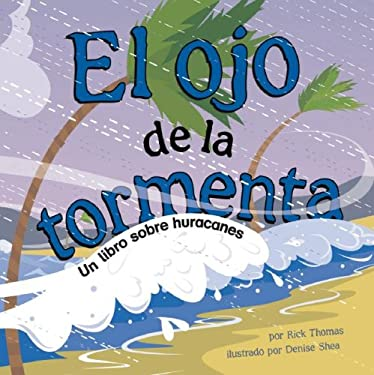 El Ojo de La Tormenta: Un Libro Sobre Huracanes 9781404832145