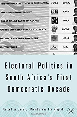 Electoral Politics in South Africa: Assessing the First Democratic Decade 9781403971234