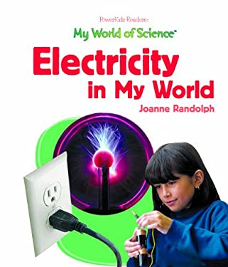 Electricity in My World 9781404232884