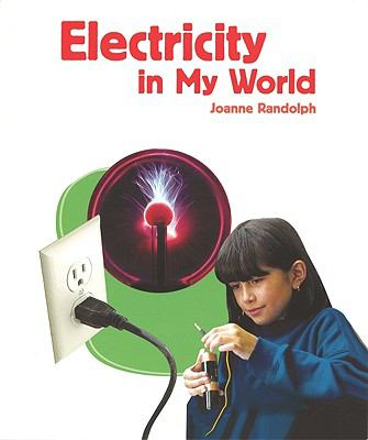 Electricity in My World 9781404284180