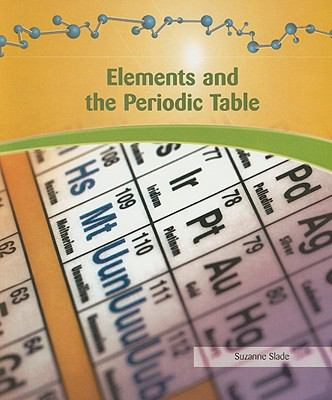 Elements and the Periodic Table 9781404221659
