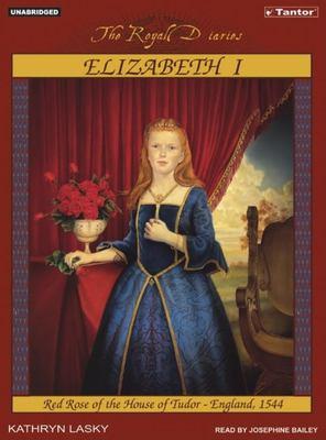 Elizabeth I: Red Rose of the House of Tudor, England, 1544 9781400151356