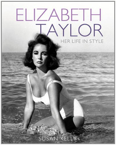 Elizabeth Taylor: Her Life in Style 9781408155417