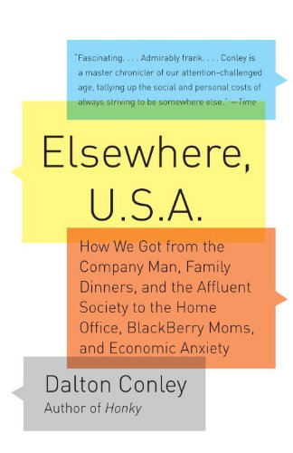 Elsewhere, U.S.A: How We Got from the Company Man, Family Dinners, and the Affluent Society to the Home Office, Blackberry Moms, and Eco 9781400076796