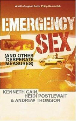 Emergency Sex: And Other Desperate Measures 9781401359669
