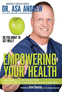 Empowering Your Health: Do You Want to Get Well? 9781401603724