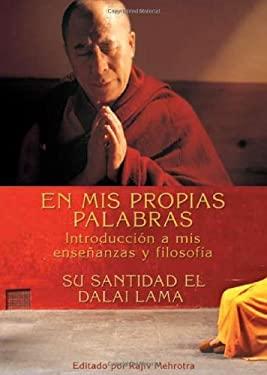 En Mis Propias Palabras: Introduccion a Mis Ensenanzas y Filosofia = In My Own Words 9781401920159