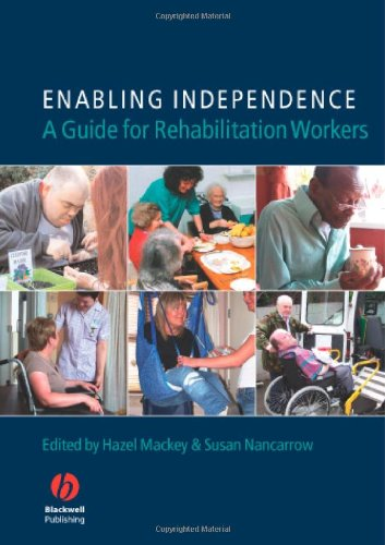 Enabling Independence: A Guide for Rehabilitation Workers 9781405130288