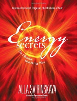 Energy Secrets: The Ultimate Well-Being Plan 9781401907075