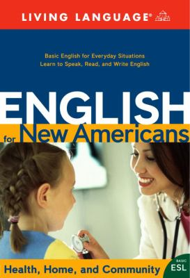 English for New Americans: Health, Home, and Community [With Script and Cassette and Vhs and Workbook and CD and DVD] 9781400021215