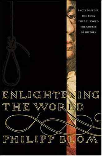 Enlightening the World: Encyclopedie, the Book That Changed the Course of History 9781403968951