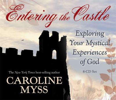 Entering the Castle: Exploring Your Mystical Experience of God 9781401917227