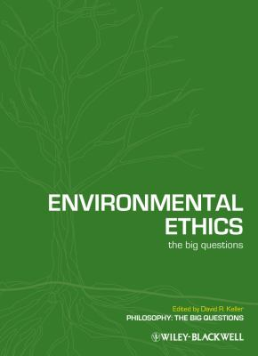 Environmental Ethics: The Big Questions 9781405176392