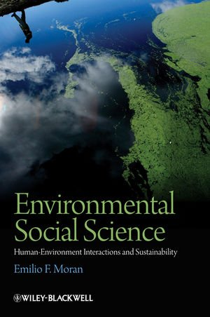 Environmental Social Science: Human-Environment Interactions and Sustainability 9781405105743