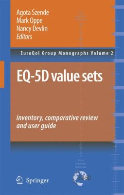 Eq-5d Value Sets: Inventory, Comparative Review and User Guide 9781402055102