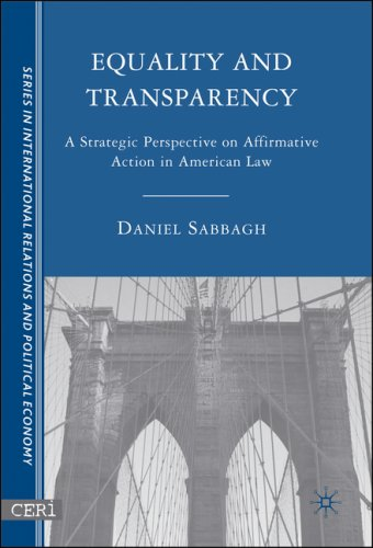 Equality and Transparency: A Strategic Perspective on Affirmative Action in American Law 9781403963826