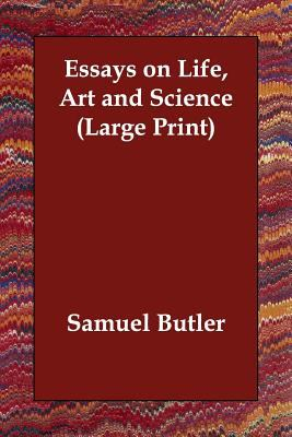 Essays on Life, Art and Science 9781406822083
