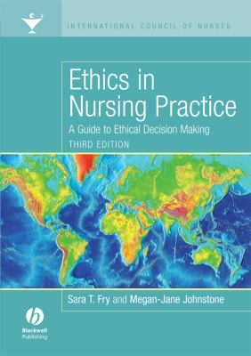 Ethics in Nursing Practice: A Guide to Ethical Decision Making 9781405160520