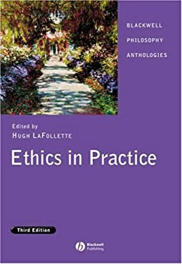 Ethics in Practice: An Anthology 9781405129459