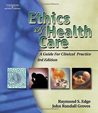 Ethics of Health Care: A Guide for Clinical Practice 9781401861834