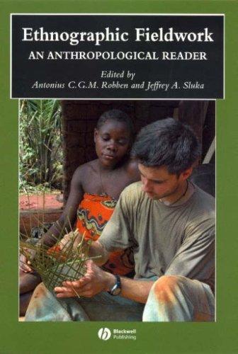 Ethnographic Fieldwork: An Anthropological Reader 9781405125925